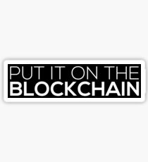 Put It On The Blockchain Sticker