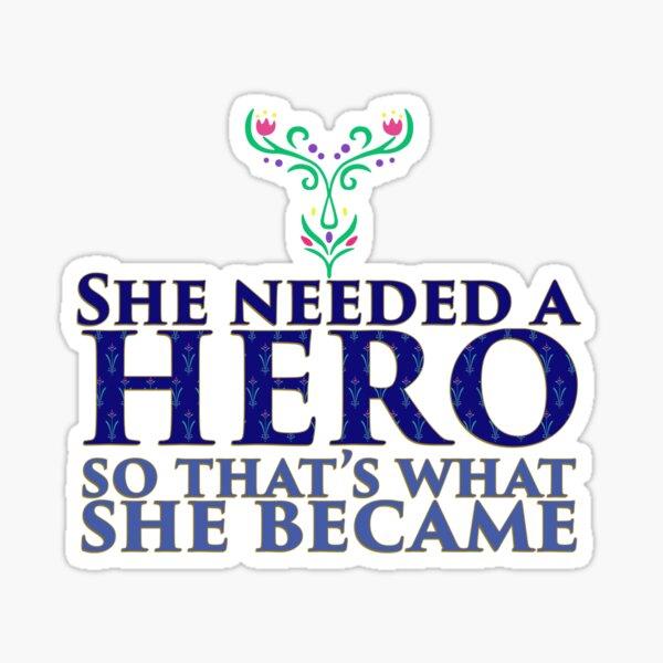 She Needed a Hero (Ice Princess Version 2) Sticker