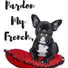 Cute Pardon My French  by Erinelizacotter