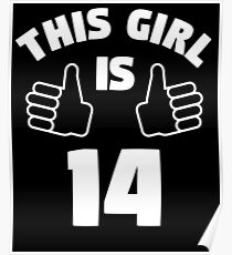 This Girl Is 14 Years Old T-Shirt 14th Poster