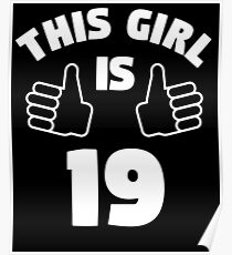 This Girl Is 19 Years Old T-Shirt 19th Poster