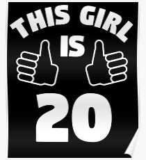 This Girl Is 20 Years Old T-Shirt 20th Poster