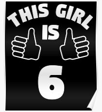 This Girl Is 6 Years Old T-Shirt 6th Poster