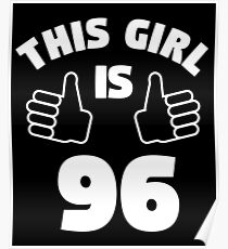 This Girl Is 96 Years Old Shirt 96th Poster