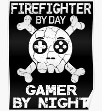 Firefighter By Day Gamer By Night - Gaming Quote Gift Poster
