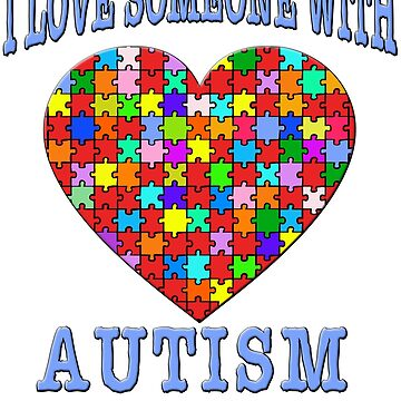 I Love Someone With Autism by Greenbaby