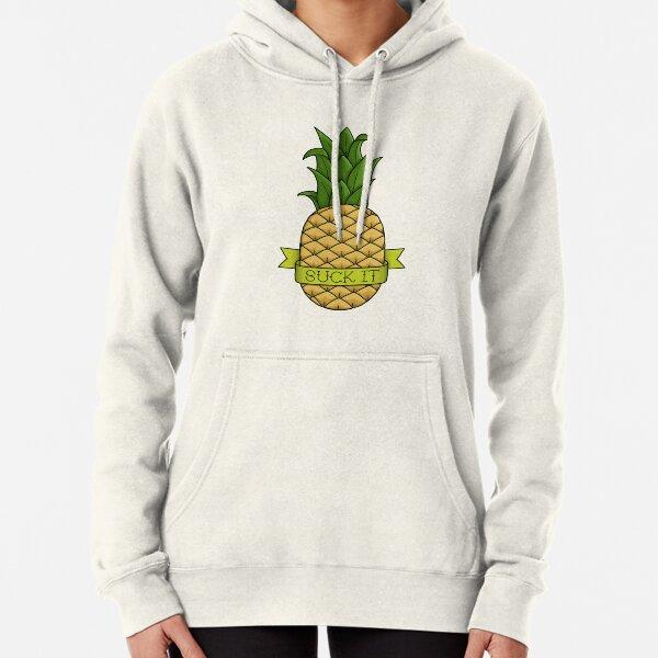 Suck It Pineapple Pullover Hoodie