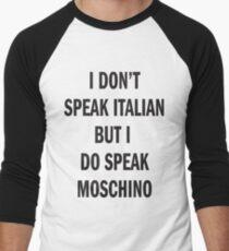 I DON'T SPEAK ITALIAN, SPEAK MOSCHINO Men's Baseball ¾ T-Shirt