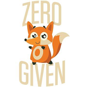 Zero Fox Given - Funny - Light by DesignFools