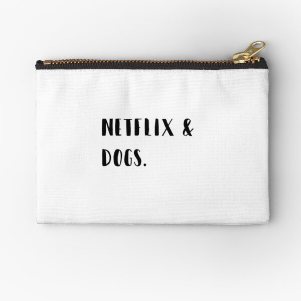 Netflix & dogs Zipper Pouch