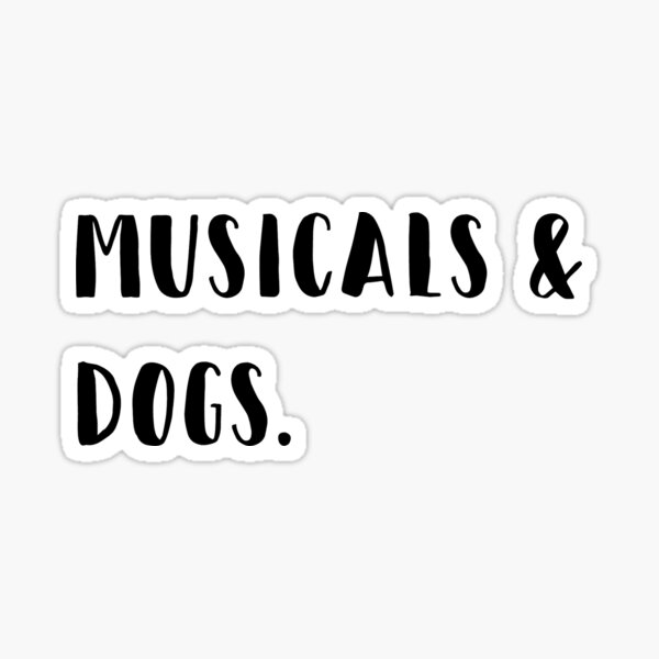 Musicals & dogs Sticker