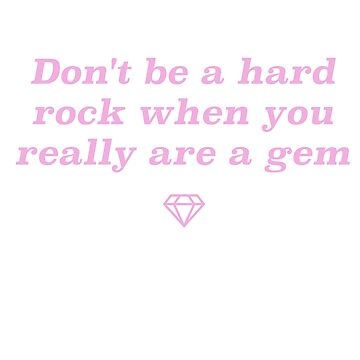 you really are a gem by InternSkye