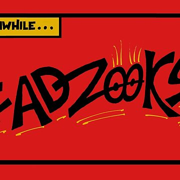Meanwhile...Gadzooks! by Proven-Jester