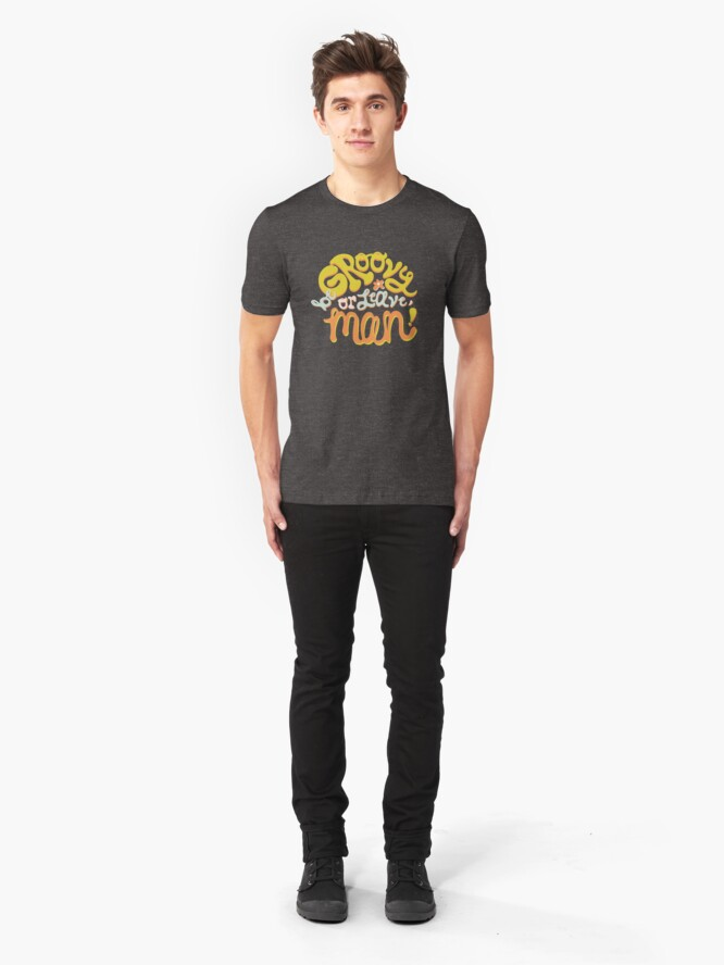 Alternate view of Be groovy or leave man Slim Fit T-Shirt