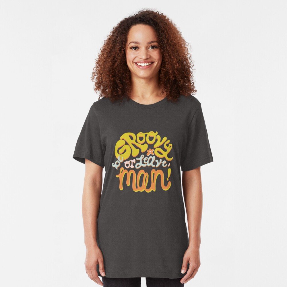 Be groovy or leave man Slim Fit T-Shirt