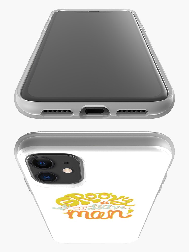 Alternate view of Be groovy or leave man iPhone Case & Cover