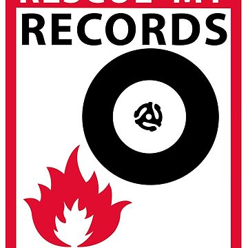 In Case of Fire Rescue My Records! by thomasesmith