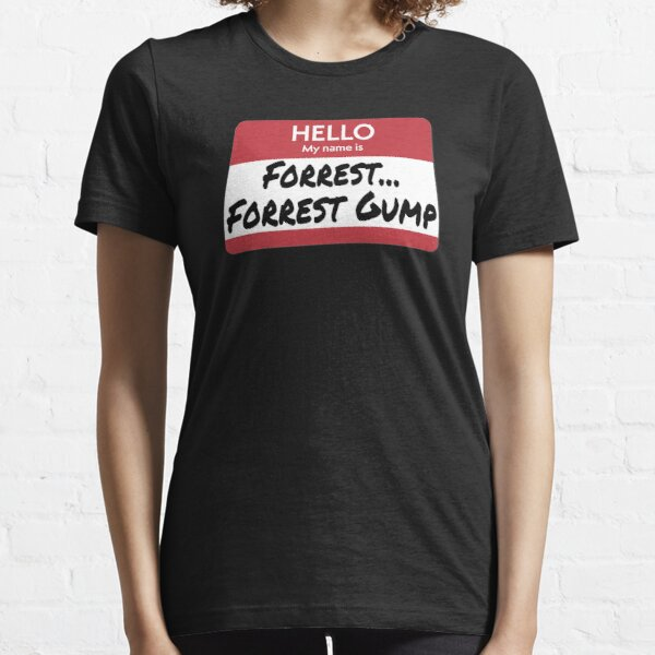 Hello My Name Is Forrest Forrest Gump Essential T-Shirt