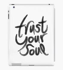 Trust your soul iPad Case/Skin