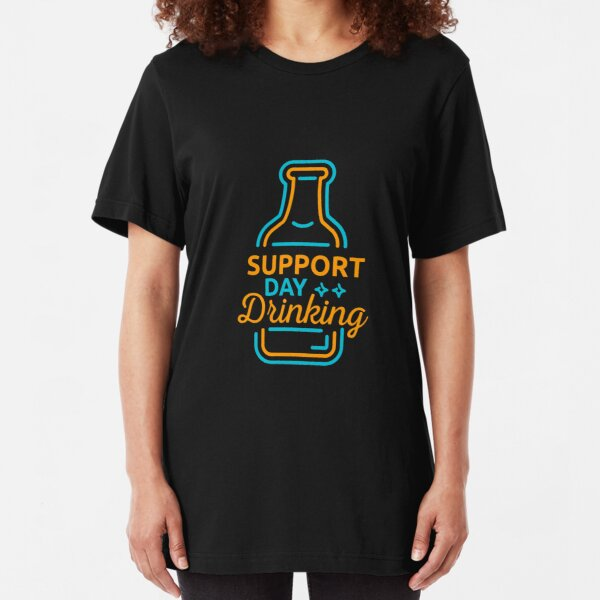 Support Day Drinking | drinking games shirt | beer lover gift | craft beer shirts | beer gifts men | beer gifts for dad | beer clothing | funny beer gift | beer pong Slim Fit T-Shirt