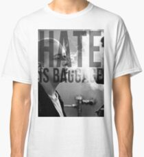 American History X - Hate Is Baggage Classic T-Shirt