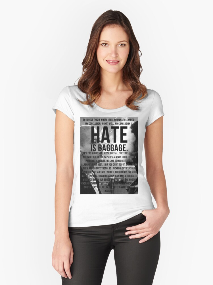 American History X Hate Is Baggage Full Quote Women S Fitted
