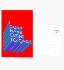 I Don't Have Evens to Can't - Ver 2 Postcards