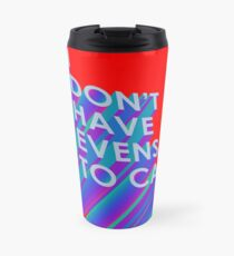 I Don't Have Evens to Can't - Ver 2 Travel Mug