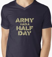Army Had a Half Day Men's V-Neck T-Shirt