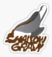 Shallow Gravy Sticker