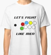 Arcade Stick: Let's Fight Like Men Classic T-Shirt