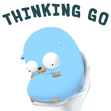 Thinking Golang Gopher Go by clgtart