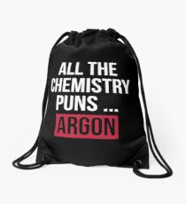 All the Chemistry Puns Argon - Funny Science Drawstring Bag