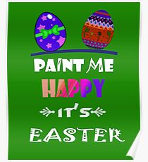 It's Easter Paint Me Happy Poster