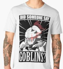 "Goblin Slayer ""Did anyone say goblin?"" meme Tshirt Men's Premium T-Shirt"