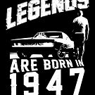 Legends Are Born In 1947 by wantneedlove