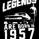 Legends Are Born In 1957 by wantneedlove