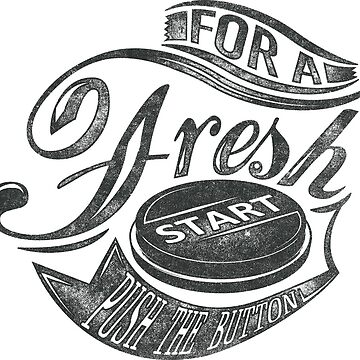 For a Fresh Start Push the Button by ExpApparel