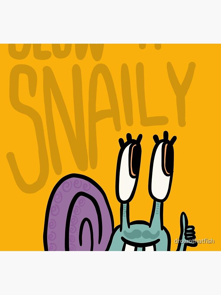 Langsam 'n' Snaily von drownthatfish