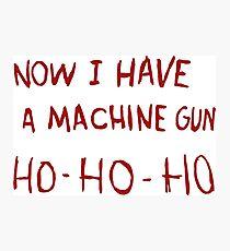 DIE HARD - NOW I HAVE A MACHINE GUN Photographic Print