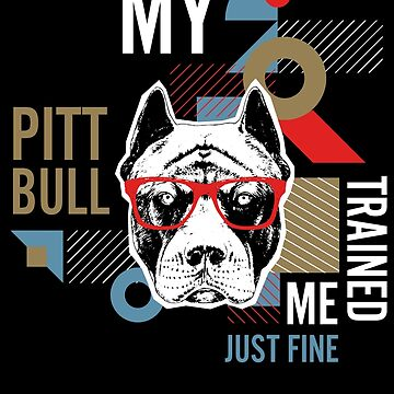Pitbull Trained Me  by Josef1981