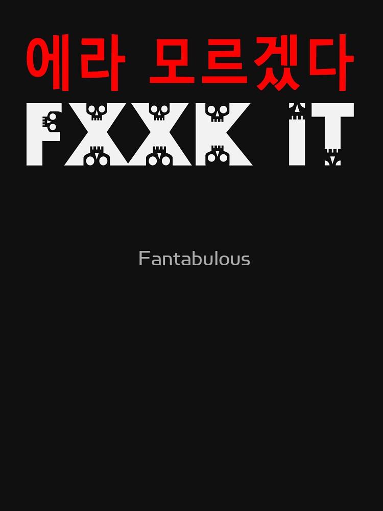 ♫ ♥ ټ FUCK IT-FXXK IT-Love BigBang para siempre ټ ♥ ♪ de Fantabulous