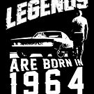 Legends Are Born In 1964 by wantneedlove