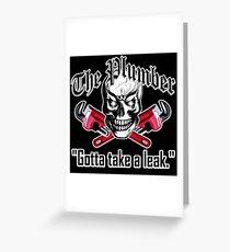 Plumber Skull 3.1: Gotta Take a Leak Greeting Card