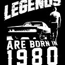 Legends Are Born In 1980 by wantneedlove