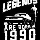 Legends Are Born In 1990 by wantneedlove