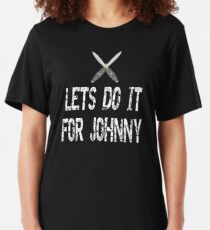 Lets Do It For Johnny - The Outsiders Quote Slim Fit T-Shirt