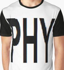PHY, Physics, Fancy, phantasy, fantasia, idea, illusion, delusion, fantasy, hallucination Graphic T-Shirt