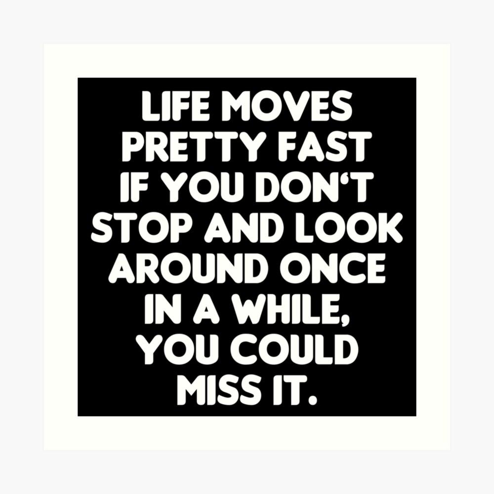 Das Leben bewegt sich ziemlich schnell - Ferris Bueller's Day Off Zitat Kunstdruck