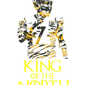 Pittsburgh Number 7 Shirt - King Of The North - Gift For Pittsburgh Football Fans by Galvanized